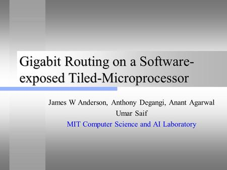 Gigabit Routing on a Software-exposed Tiled-Microprocessor