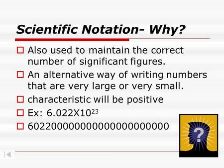 Scientific Notation- Why?