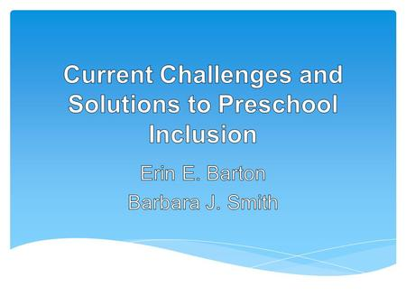 Goal of session: to generate ideas and plans for creating high quality inclusion First: share a challenge to preschool inclusion.