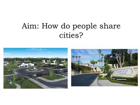 Aim: How do people share cities?. Zoning laws: Cities define areas of the city and designate the kinds of development allowed in each zone. Figure 9.28.