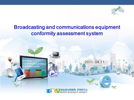 Broadcasting and communications equipment conformity assessment system