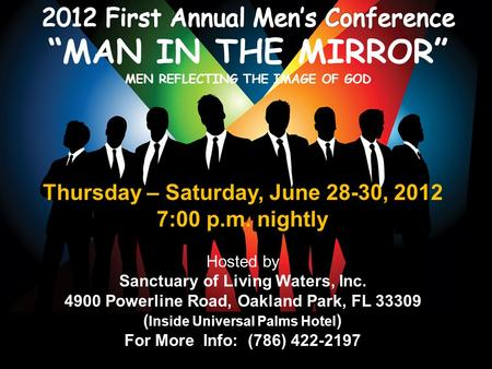 Thursday – Saturday, June 28-30, 2012 7:00 p.m. nightly Hosted by Sanctuary of Living Waters, Inc. 4900 Powerline Road, Oakland Park, FL 33309 ( Inside.