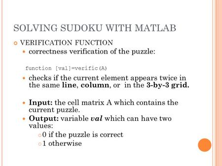 SOLVING SUDOKU WITH MATLAB VERIFICATION FUNCTION correctness verification of the puzzle: checks if the current element appears twice in the same line,
