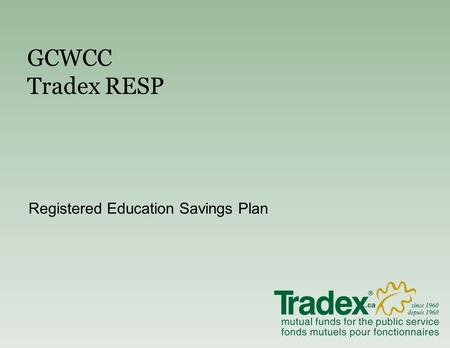 GCWCC Tradex RESP Registered Education Savings Plan.