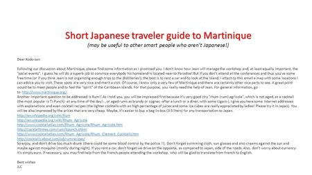 Short Japanese traveler guide to Martinique (may be useful to other smart people who aren't Japanese!) Dear Kodo-san Following our discussion about Martinique,