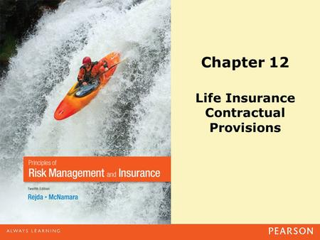 Chapter 12 Life Insurance Contractual Provisions.
