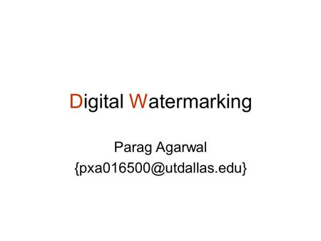 Digital Watermarking Parag Agarwal