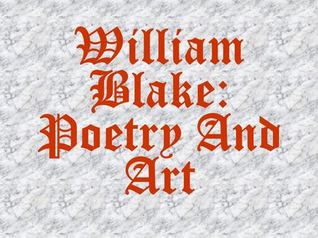 William Blake: Poetry And Art. The Illuminations Of William Blake.