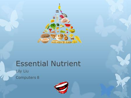 Essential Nutrient Lily Liu Computers 8. Carbohydrate(carb)  Provides energy  Types: simple carb(sugar) complex carb(starches)  Form glucose when digested.
