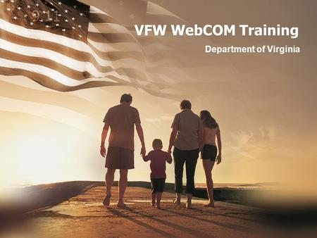 VFW WebCOM Training Department of Virginia. VFW WebCOM – What is it? VFW WebCOM weblogs and VFW WebMail are the internal and external communications protocols.