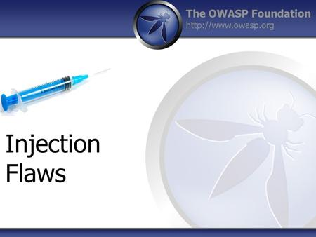 The OWASP Foundation  Injection Flaws.