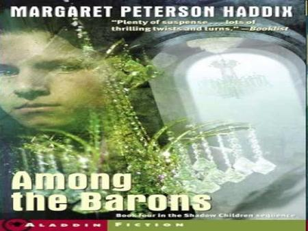 Among the barons By Margret Peterson Haddix. The hook Too many people, not enough food, who should be eliminated.