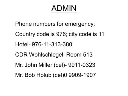 ADMIN Phone numbers for emergency:
