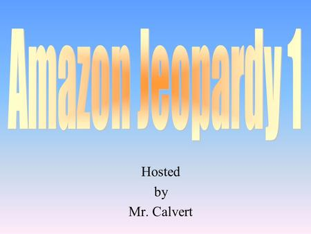 Hosted by Mr. Calvert 100 200 400 300 400 Amazon Groups Amazon Flags and Coat of Arms Terms 300 200 400 200 100 500 100.