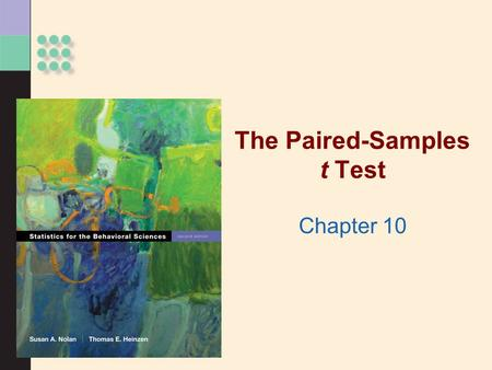 The Paired-Samples t Test Chapter 10. Paired-Samples t Test >Two sample means and a within-groups design >The major difference in the paired- samples.