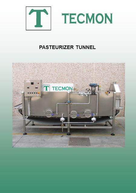 PASTEURIZER TUNNEL. Pasteurizer tunnel for the jars or bottles with a total surface of about 3 sqm – net dimensions of the belt conveyor width 1.000 mm.