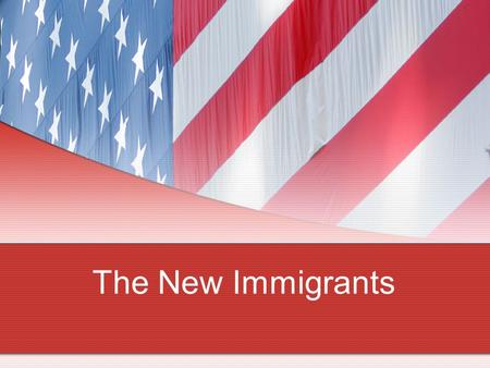 The New Immigrants. Where did the immigrants come from? Old Immigration & New Immigration 1.Between 1820 and 1920, about 33 million people immigrated.