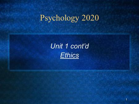 1 Psychology 2020 Unit 1 cont'd Ethics. 2 Evolution of ethics Historic Studies Tuskegee Syphilis Study (1932-1972) Milgram's Obedience Study (1960s)