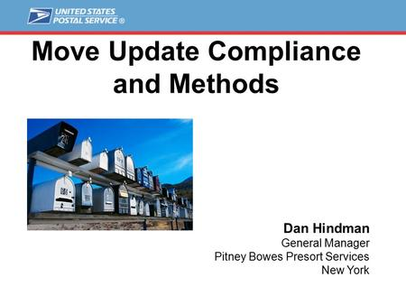 Illustration: Microsoft® Clip Art Move Update Compliance and Methods Dan Hindman General Manager Pitney Bowes Presort Services New York.