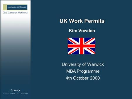 Warwick. p 1 UK Work Permits Kim Vowden University of Warwick MBA Programme 4th October 2000.
