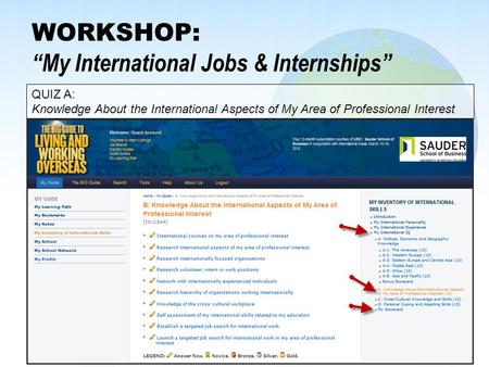 "WORKSHOP: ""My International Jobs & Internships"" QUIZ A: Knowledge About the International Aspects of My Area of Professional Interest."