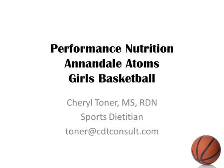 Performance Nutrition Annandale Atoms Girls Basketball Cheryl Toner, MS, RDN Sports Dietitian
