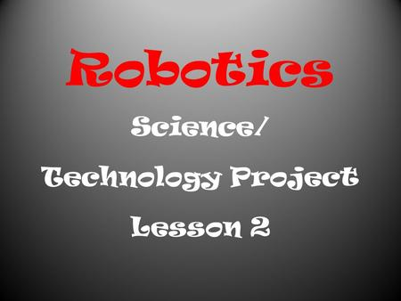 Robotics Science/ Technology Project Lesson 2. Hospital robots cut hospital pharmacy bill A robotic pharmacy has improved safety and saved money at a.