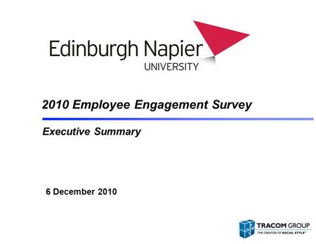 2010 Employee Engagement Survey Executive Summary 6 December 2010.