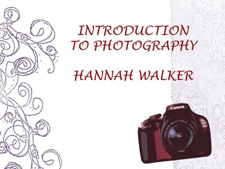INTRODUCTION TO PHOTOGRAPHY HANNAH WALKER. Artificial Lighting Assignment – Halloween Chosen 12 Images.