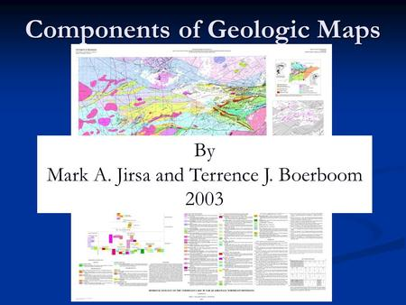 Components of Geologic Maps By Mark A. Jirsa and Terrence J. Boerboom 2003.