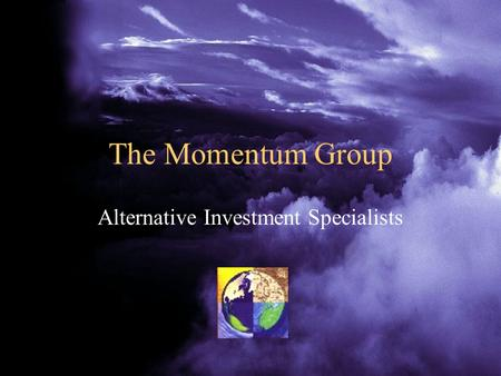 The Momentum Group Alternative Investment Specialists.