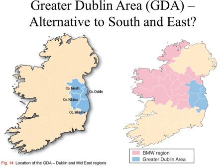 Greater Dublin Area (GDA) – Alternative to South and East?