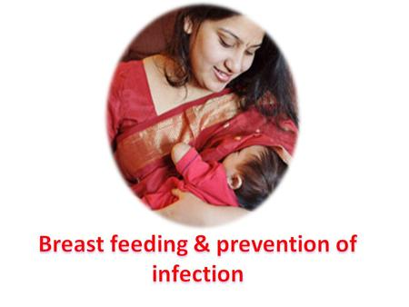 Breast feeding & prevention of infection