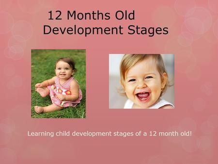 12 Months Old Development Stages Learning child development stages of a 12 month old!