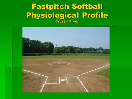 Fastpitch Softball Physiological Profile Crystal Fryer.