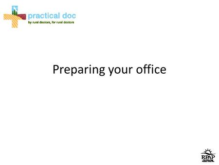 Preparing your office. Preparing your office for teaching 4 areas to prepare Your patients Your staff Your colleagues Yourself.
