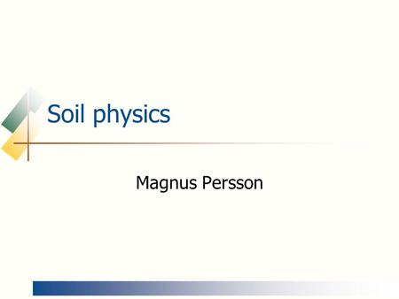 Soil physics Magnus Persson. Surface tension   2·R·cos  R 2·r P1P1 P2P2 z Due to surface tension water can be held at negative pressure in capillary.