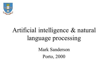 Artificial intelligence & natural language processing Mark Sanderson Porto, 2000.