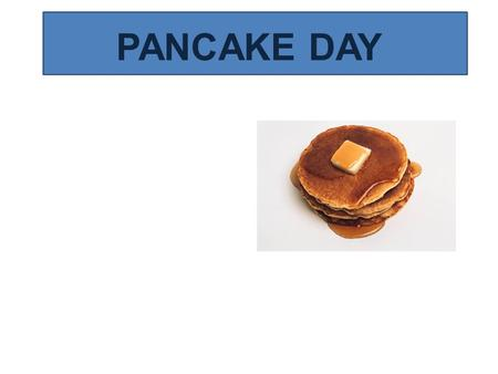 PANCAKE DAY. When is Pancake Day? This year, Pancake Day is celebrated on February 12 th. It's always on the Tuesday before Lent (47 days before Easter.