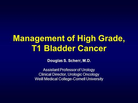 Management of High Grade, T1 Bladder Cancer
