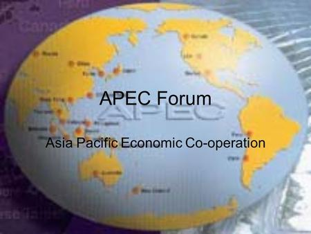 APEC Forum Asia Pacific Economic Co-operation. APEC Forum APEC is the premier forum for facilitating economic growth, cooperation, trade and investment.