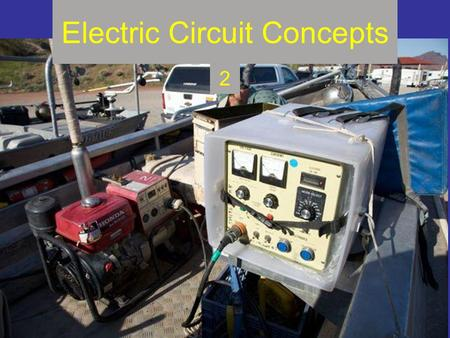 Electric Circuit Concepts 2. Overview Module 2: covers electricity in circuits and circuit principles The focus of Module 2 is on the equipment (except.