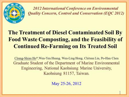 2012 International Conference on Environmental Quality Concern, Control and Conservation (EQC 2012) The Treatment of Diesel Contaminated Soil By Food Waste.