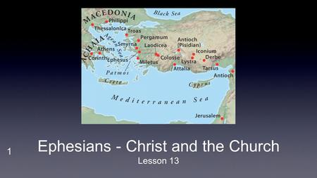 1 Ephesians - Christ and the Church Lesson 13. 2 Ephesians - Christ and the Church Chapter Six... Verses 10-20 - The Church - God's Secure Saints Peter.