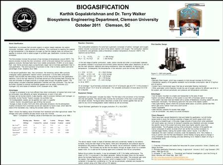 BIOGASIFICATION Karthik Gopalakrishnan and Dr. Terry Walker Biosystems Engineering Department, Clemson University October 2011 Clemson, SC About Gasification.