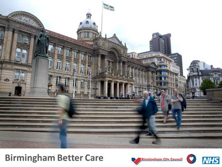 Birmingham Better Care. Agenda TimeActivitiesLead 3pmRegistration/Refreshments- 3:10Welcome: Why we are hereJudith Davis 3:15 Why is this important for.