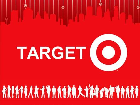 TARGET. Target We are an upscale discounter with a focus on high- quality, trend right merchandise and the household basics that every family needs –