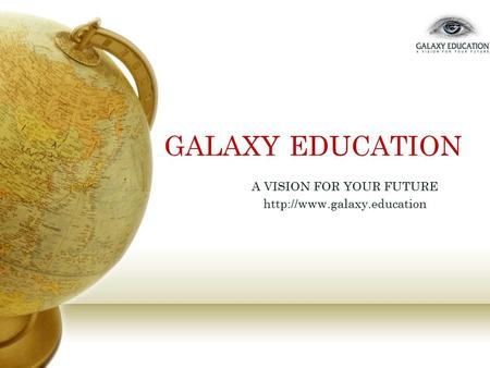 GALAXY EDUCATION A VISION FOR YOUR FUTURE