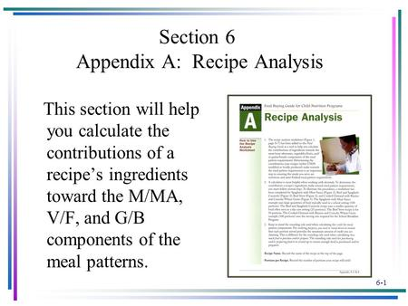 6-1 Section 6 Appendix A: Recipe Analysis This section will help you calculate the contributions of a recipe's ingredients toward the M/MA, V/F, and G/B.