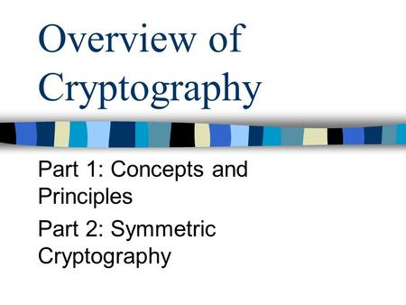 overview of cryptography and encryption techniques Cryptography overview john mitchell cryptography uis • a tremendous tool  • iterate encryption of iv to produce stream cipher ucfb – cipher feedback mode.